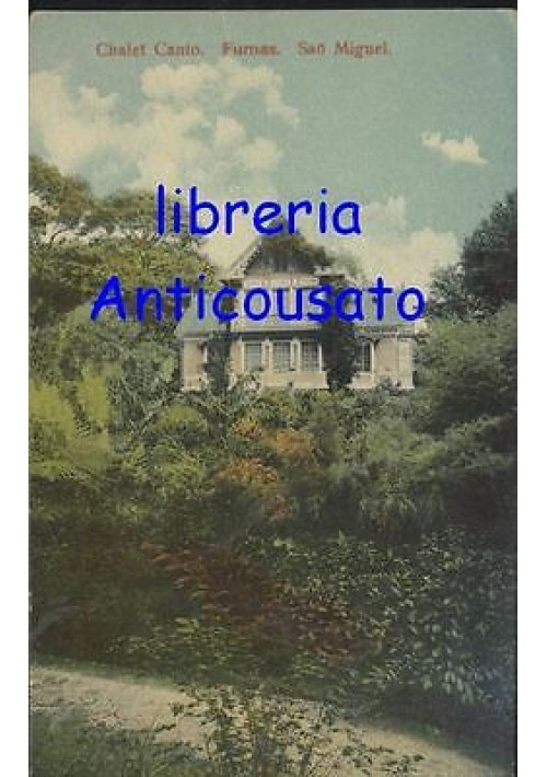 CHALET CANTO FUMAS SAO MIGUEL cartolina postcard viaggiata 1927