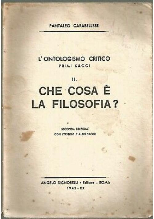 CHE COSA È LA FILOSOFIA? di Pantaleo Carabellese 1942 Angelo Signorelli editore