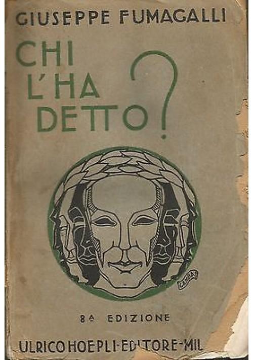 CHI L HA DETTO? Di Giusepppe Fumagalli - Hoepli editore 1934