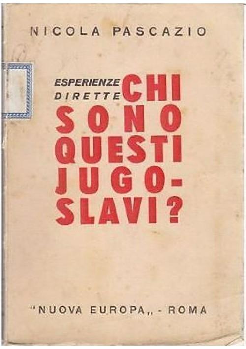 CHI SONO QUESTI JUGOSLAVI? ESPERIENZE DIRETTE Nicola Pascazio 1935 Nuova Europa