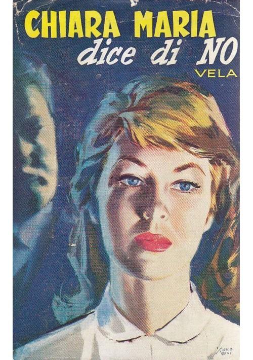 CHIARA MARIA DICE DI NO di Claudio Vela 1954 Salani biblioteca delle signorine