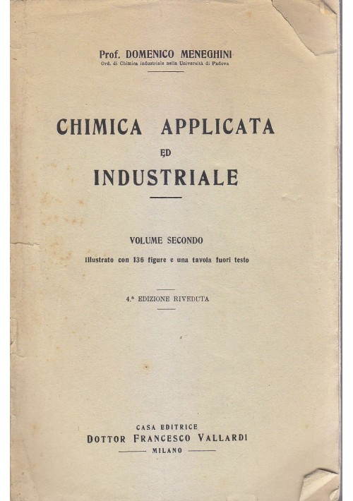 CHIMICA APPLICATA ED INDUSTRALE  di Domenico Meneghini vol. 2 1946 Vallardi