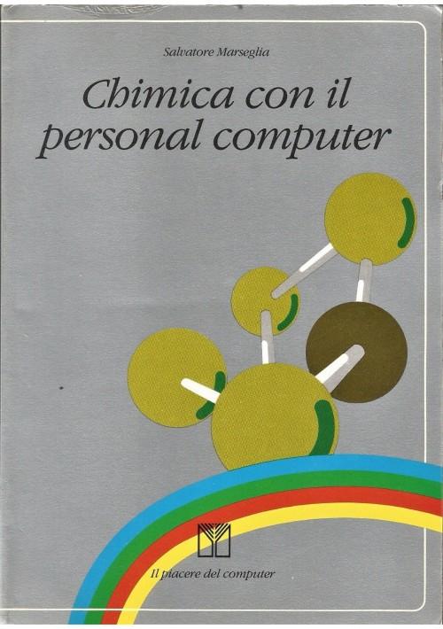 CHIMICA CON IL PERSONAL COMPUTER di Salvatore Marseglia 1985 Muzzio Editore