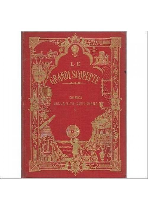 CHIMICA DELLA VITA QUOTIDIANA vol.I 1889 Francesco Reuleaux LE GRANDI SCOPERTE