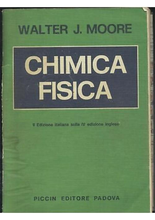 CHIMICA FISICA  Walter J Moore 1979 Piccin editore II edizione italiana *