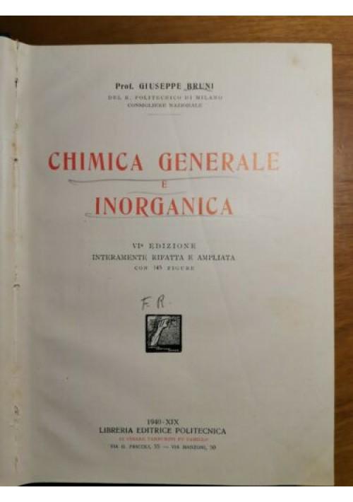 CHIMICA GENERALE E INORGANICA di Giuseppe Bruni. 1940 Editrice Politecnica LIBRO