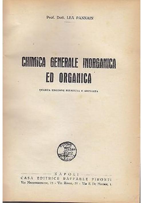 CHIMICA GENERALE INORGANICA ED ORGANICA di Lea Pannain fine anni '40 Pironti
