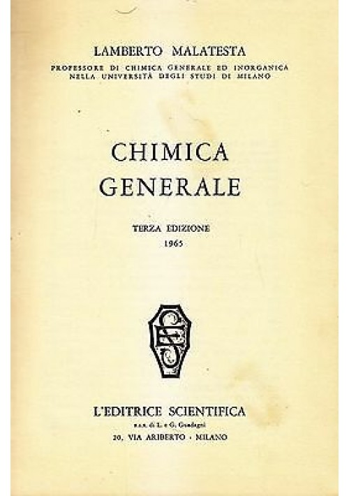 CHIMICA GENERALE Lamberto Malatesta 1965 L'editrice Scientifica terza edizione