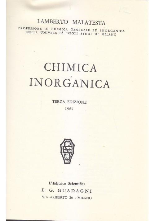 CHIMICA INORGANICA  di Lamberto Malatesta 1967 editrice scientifica Guadagni