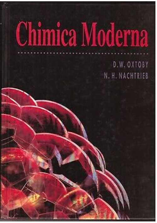 CHIMICA MODERNA di D. W. Oxtoby N. H. Nachtrieb 1997 EDISES