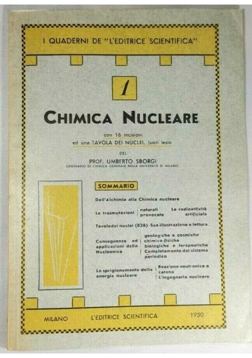 CHIMICA NUCLEARE di Umberto Sborgi 1950 quaderni dell'editrice scientifica libro