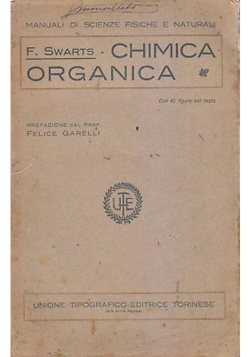 CHIMICA ORGANICA di F. Swarts 1924 Unione Tipografica Editrice Torinese *