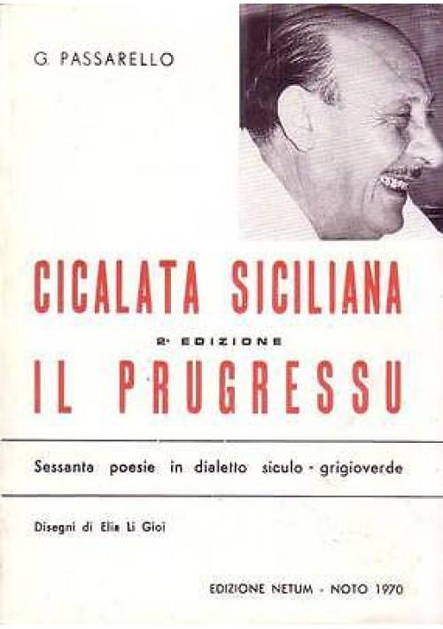 CICALATA SICILIANA IL PRUGRESSU di G. Passarello 60 poesie in dialetto siculo