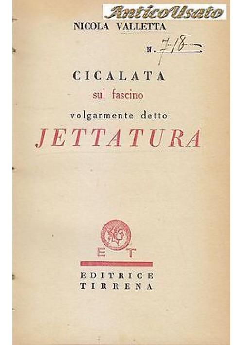 CICALATA SUL FASCINO VOLGARMENTE DETTO JETTATURA Nicola Valletta - Tirrenia