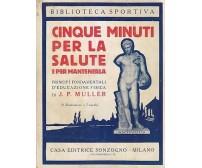 CINQUE MINUTI PER LA SALUTE  E PER MANTENERLA di J. P. MULLER  1925? Sonzogno *