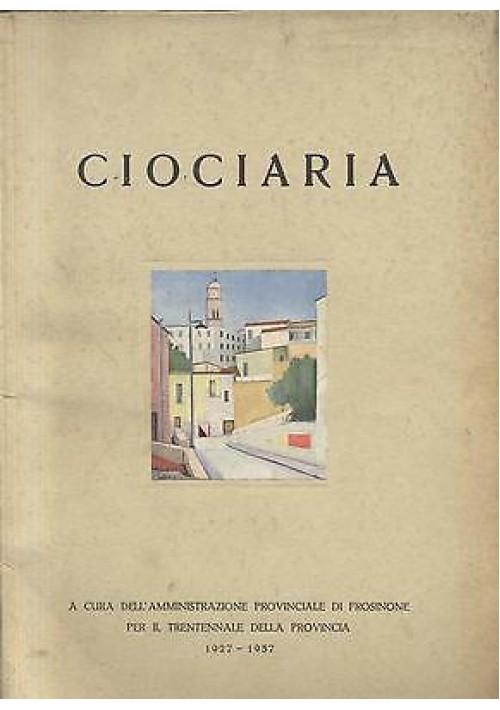 CIOCIARIA trentennale della provincia di Frosinone 1957 riccamente illustrato