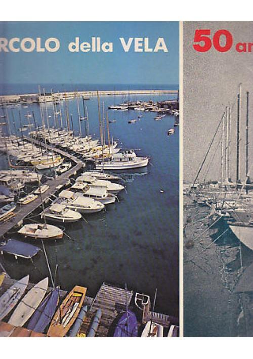 CIRCOLO DELLA VELA Bari 50 anni - Arti Grafiche Favia 1979 *