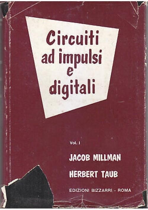 CIRCUITI AD IMPULSI E DIGITALI volume I Jacob Millman e Herbert Taub Bizzarri