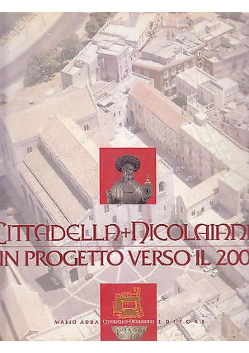 CITTADELLA NICOLAIANA UN PROGETTO VERSO IL 2000 - Mario Adda EDITORE 1995