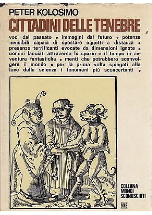 CITTADINI DELLE TENEBRE di Peter Kolosimo Edizione MEB 1971