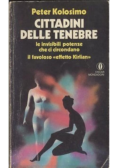 CITTADINI DELLE TENEBRE di Peter  Kolosimo - Oscar Mondadori 1978 - 179 pagine