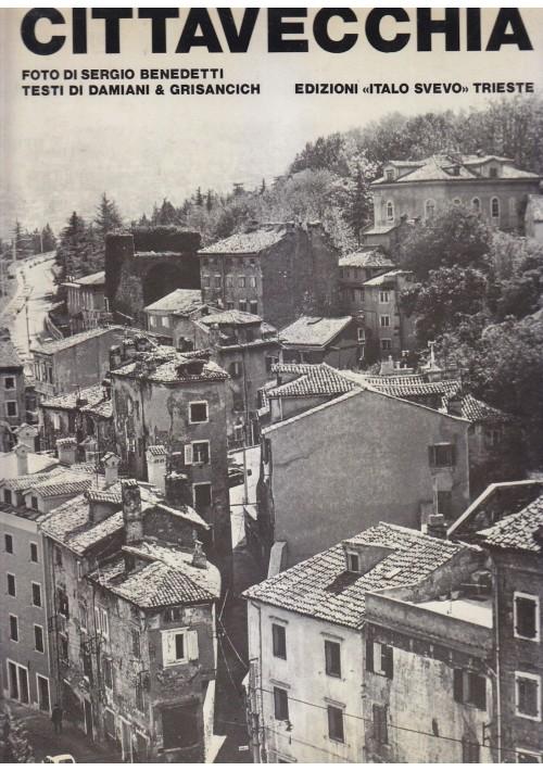 CITTAVECCHIA Damiani e Grisancich Benedetti 1977 Edizioni Italo Svevo Trieste *