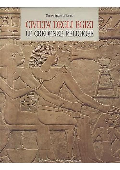 CIVILTA' DEGLI EGIZI: LE CREDENZE RELIGIOSE - 1988 Electa Istituto San Paolo