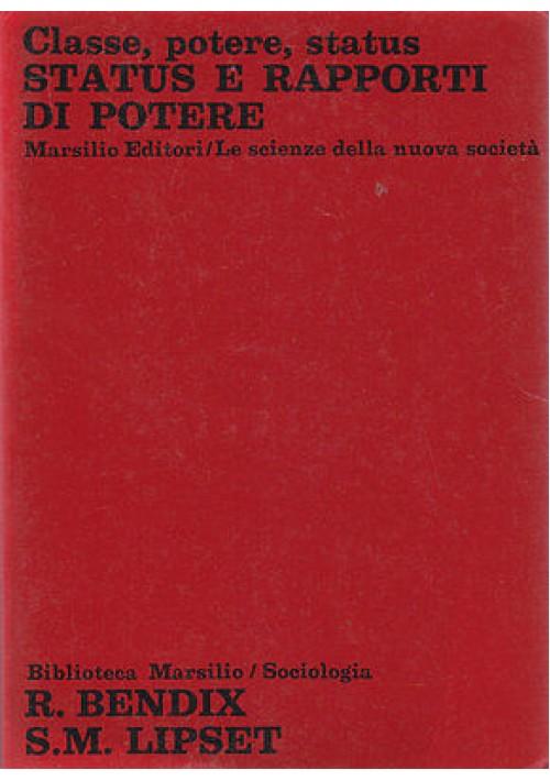 CLASSE POTERE STATUS E RAPPORTI DI POTERE Di Bendix e Lipset - 1977 Marsilio