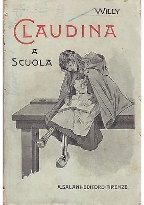 CLAUDINA A SCUOLA di Willy Edizione Salani 1907