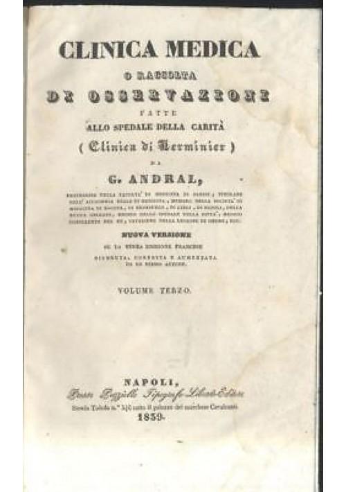 CLINICA MEDICA O RACCOLTA DI OSSERVAZIONE VOLUME III  G. Andral 1839 Puzziello *