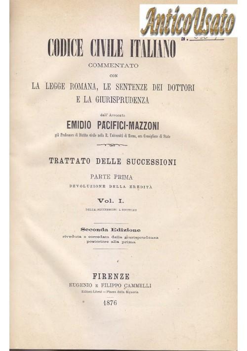 CODICE CIVILE ITALIANO TRATTATO SUCCESSIONI Pacifici Mazzoni 1876 1881 7 volumi