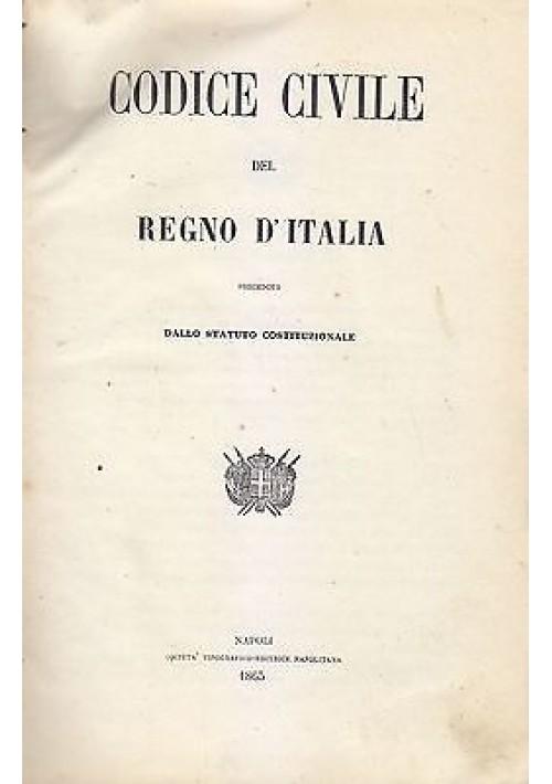CODICE CIVILE REGNO ITALIA + REGIO DECRETO ORDINAMENTO STATO + PROCEDURA 1865