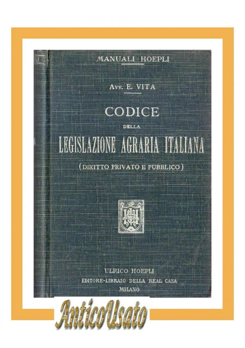 CODICE DELLA LEGISLAZIONE AGRARIA ITALIANA Diritto privato pubblico di Vita 1913