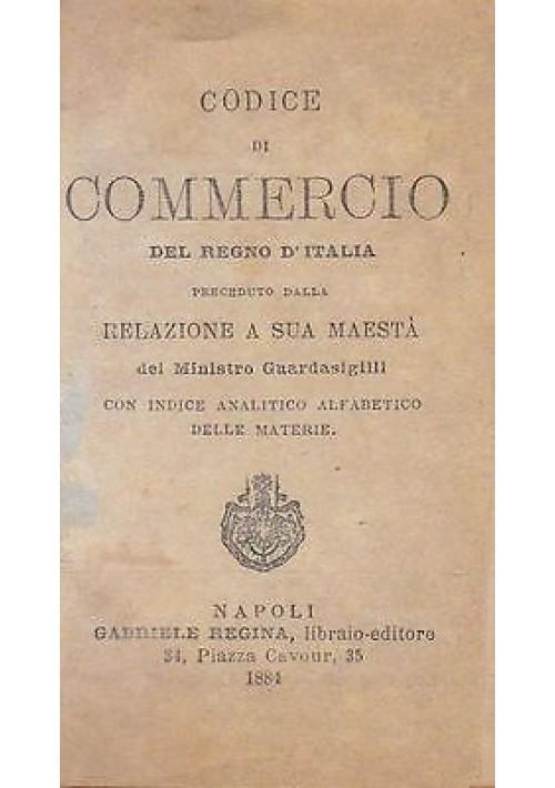 CODICE DI COMMERCIO DEL REGNO D ITALIA 1884 Gabriele Regina editore