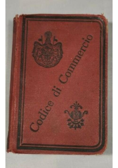 CODICE DI COMMERCIO DEL REGNO D'ITALIA Zanardelli fine '800 Bietti libro diritto