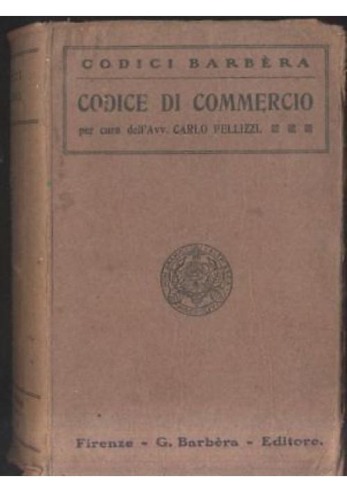 CODICE DI COMMERCIO DEL REGNO D'ITALIA commentato Carlo Pellizzi 1924 Barbera