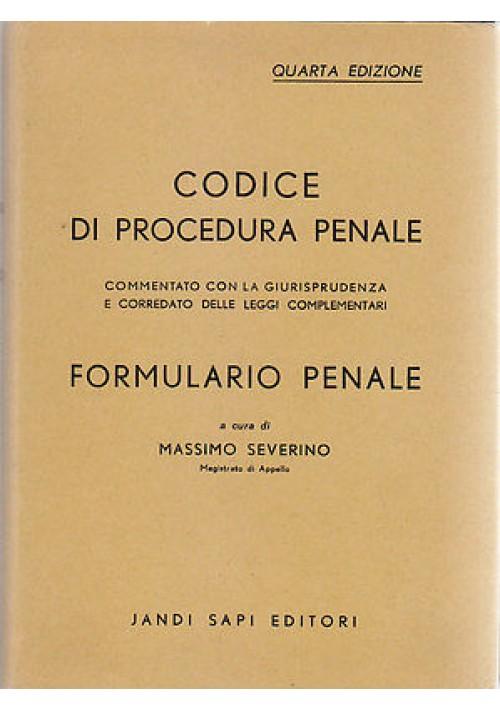 CODICE DI PROCEDURA PENALE  FORMULARIO a cura di Massimo Severino