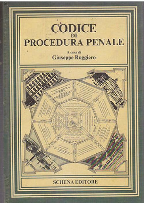 CODICE DI PROCEDURA PENALE a cura di Giuseppe Ruggiero 1990 Schena