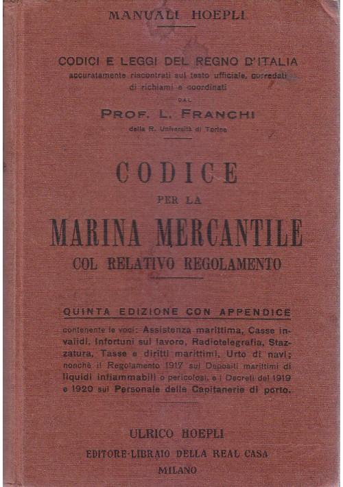 CODICE PER LA MARINA MERCANTILE di L. Franchi 1921 Ulrico Hoepli  manuali *
