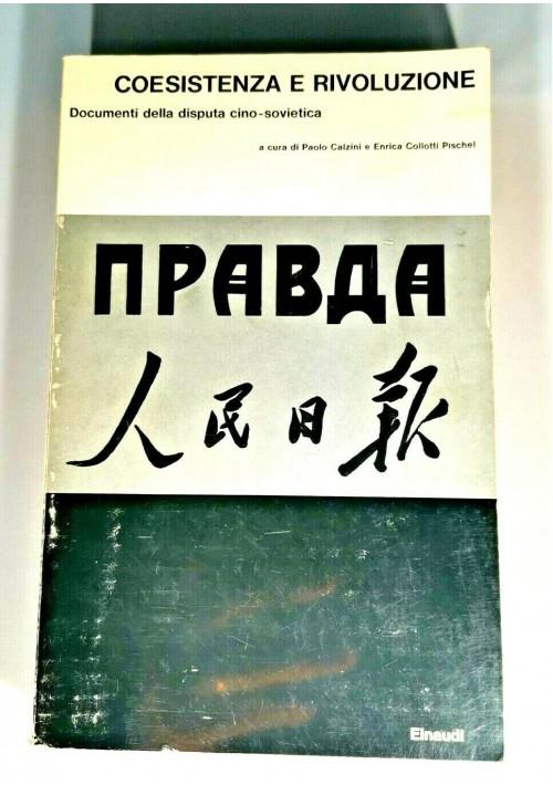 COESISTENZA E RIVOLUZIONE documenti della disputa Cino Sovietica 1964 Einaudi