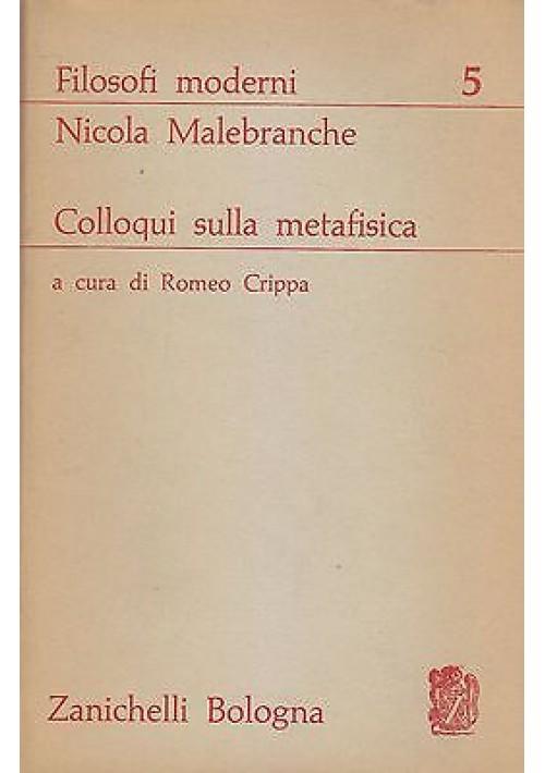 COLLOQUI SULLA METAFISICA di Nicola Malebranche 1963  Zanichelli Editore