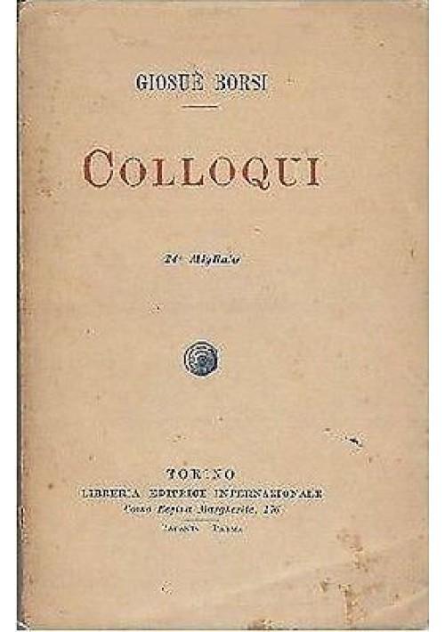 COLLOQUI di Giosuè Borsi - 1916 libreria editrice internazionale