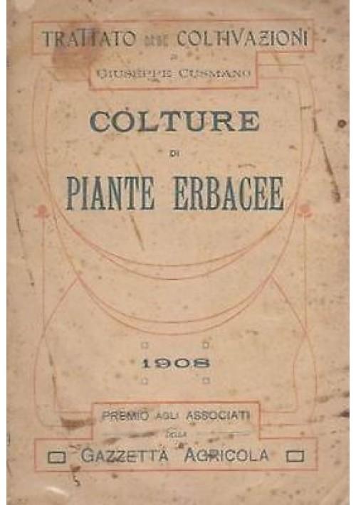 COLTURE DI PIANTE ERBACEE  -  Giuseppe Cusmano - Gazzetta agricola 1908.
