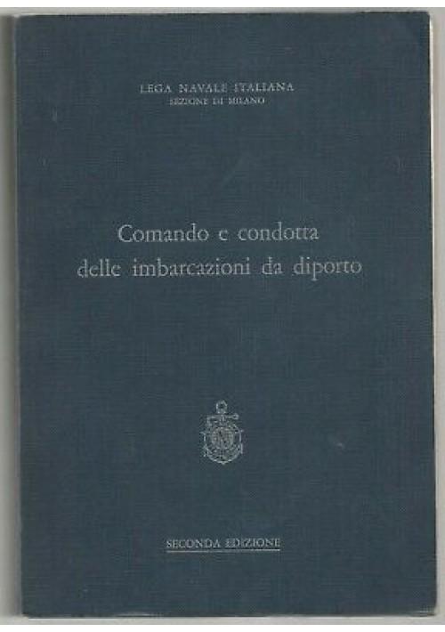 COMANDO E CONDOTTA DELLE IMBARCAZIONI DA DIPORTO Lega Navale Italiana 1976