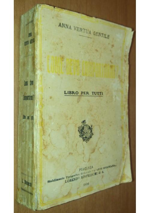 COME DEVO COMPORTARMI ? di Anna Virtua Gentile 1916 L Arte Bodoniana