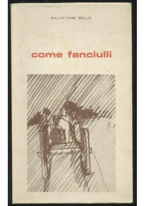 COME FANCIULLI Salvatore Bello 1965 editrice salentina DEDICA AUTOGRAFA Galatina