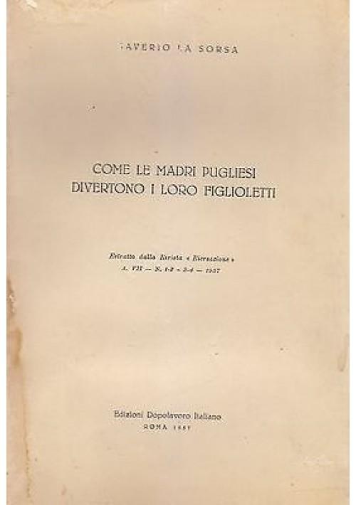 COME LE MADRI PUGLIESI DIVERTONO I LORO FIGLIOLETTI di Saverio La Sorsa 1957