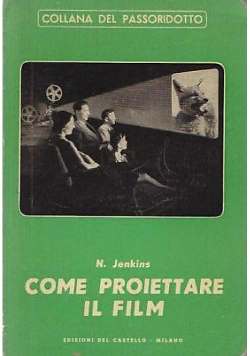 COME PROIETTARE IL FILM di N. Jenkins