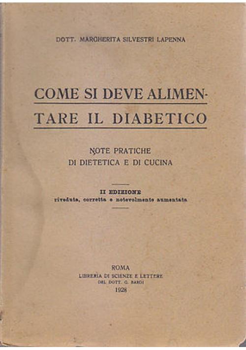 COME SI DEVE ALIMENATARE IL DIABETICO di Margherita Silvestri Lapenna 1928