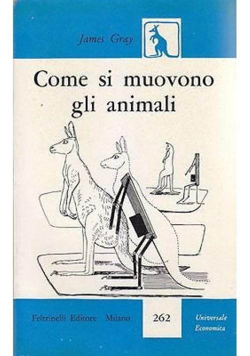COME SI MUOVONO GLI ANIMALI di James Gray 1959 Feltrinelli Editore